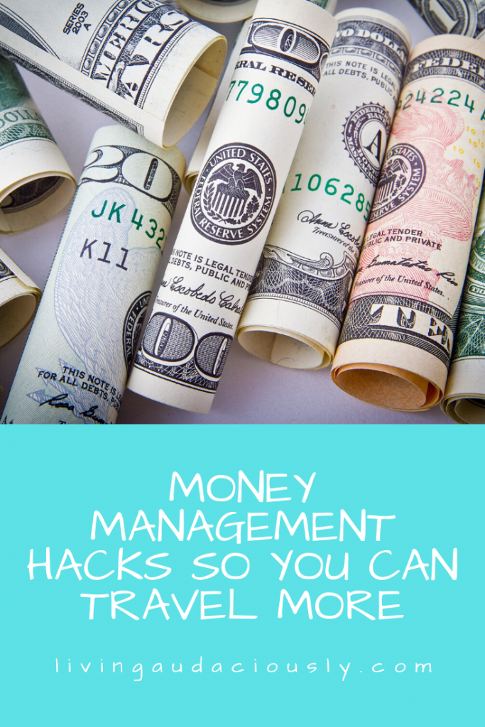 Money Management Hacks So You Can Travel More