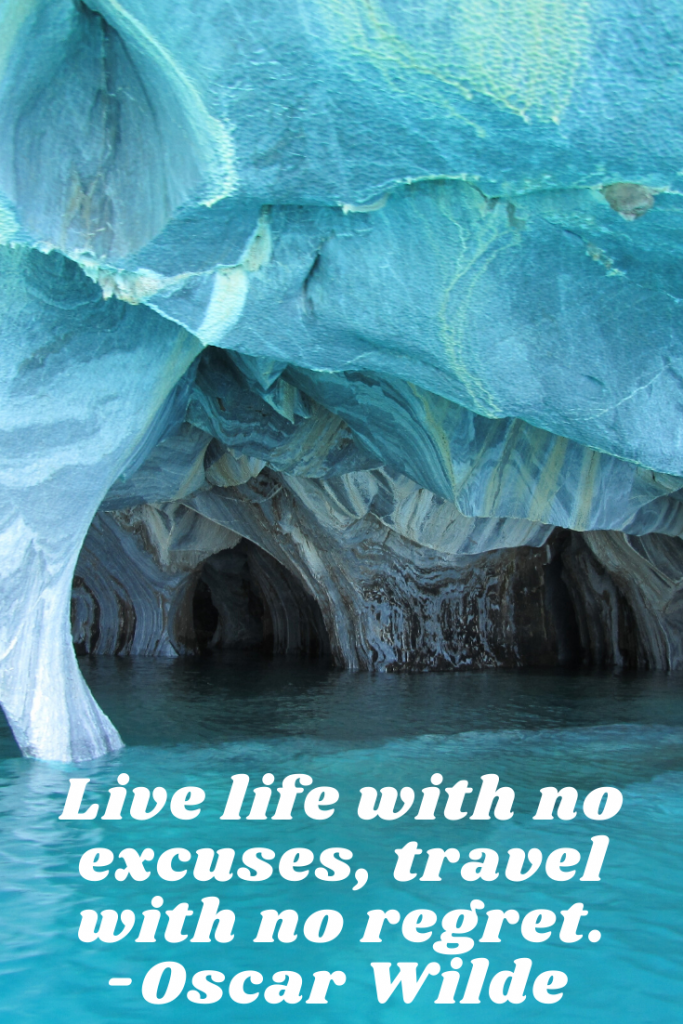 """""""Live life with no excuses, travel with no regret."""" Oscar Wilde"""